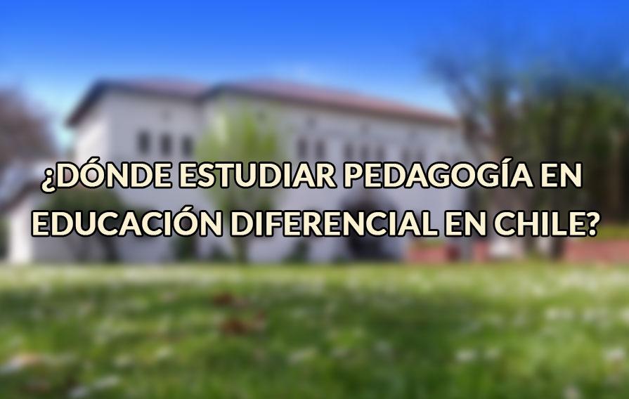 Donde estudiar pedagogia en educacion diferencial